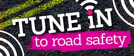 Tune into Road safety 430px